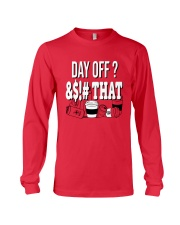 World Series Anthony Rendon Day Off That Shirt Long Sleeve Tee thumbnail