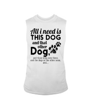 All I Need Is This Dog And That Other Dog Shirt Sleeveless Tee thumbnail