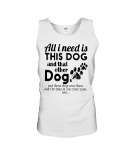 All I Need Is This Dog And That Other Dog Shirt Unisex Tank thumbnail