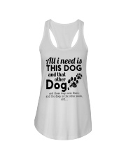 All I Need Is This Dog And That Other Dog Shirt Ladies Flowy Tank thumbnail