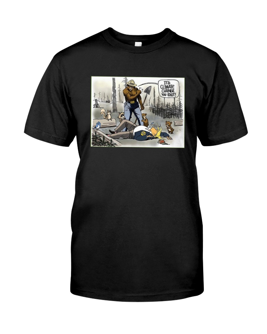 Donald Trump It's Climate Change You Idiot Shirt Classic T-Shirt