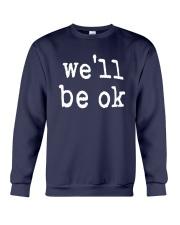 Brian Kibler We'll Be Ok Shirt Crewneck Sweatshirt thumbnail
