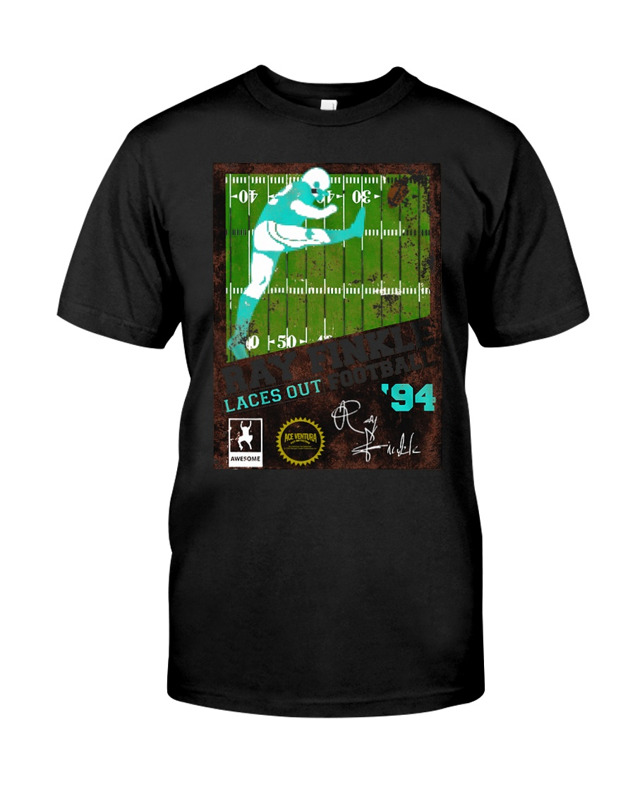 Ray Finkle Laces Out Football '94 Shirt Classic T-Shirt