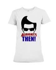 Ace Ventura Alrighty Then Shirt Premium Fit Ladies Tee thumbnail