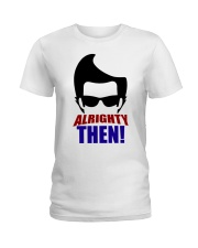 Ace Ventura Alrighty Then Shirt Ladies T-Shirt thumbnail