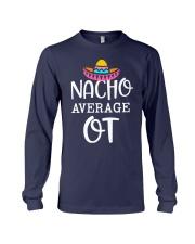 Nacho Average Ot Shirt Long Sleeve Tee thumbnail