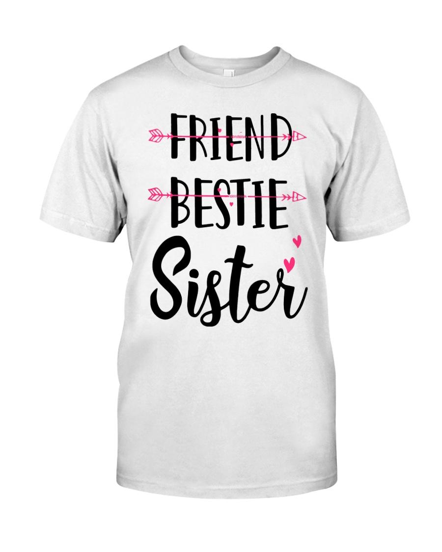 No Friend Bestie Sister Shirt Classic T-Shirt