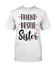 No Friend Bestie Sister Shirt Classic T-Shirt front