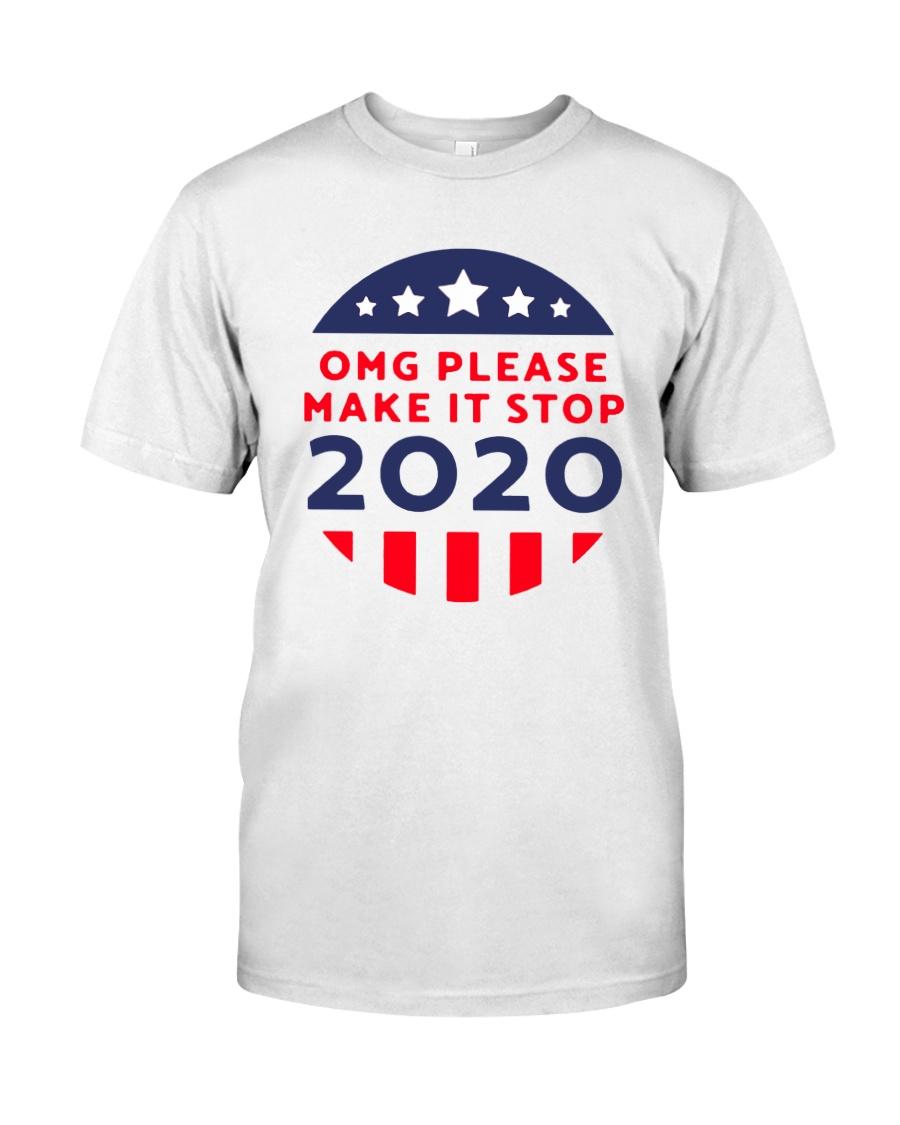 Omg Please Make It Stop 2020 Shirt