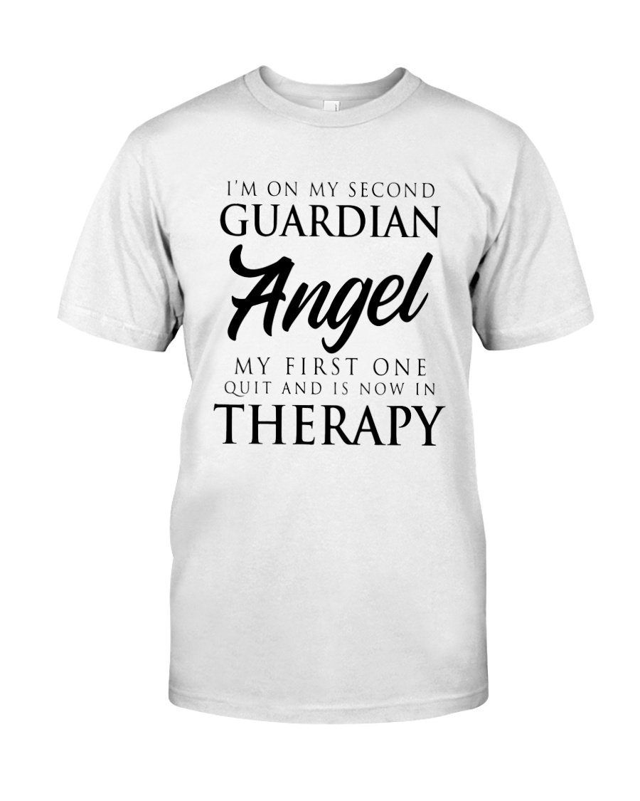 Im On My Second Guardian Angel My First One Shirt Classic T-Shirt