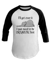 Elephant I'll Get Over It I Just Need To Be Shirt Baseball Tee thumbnail