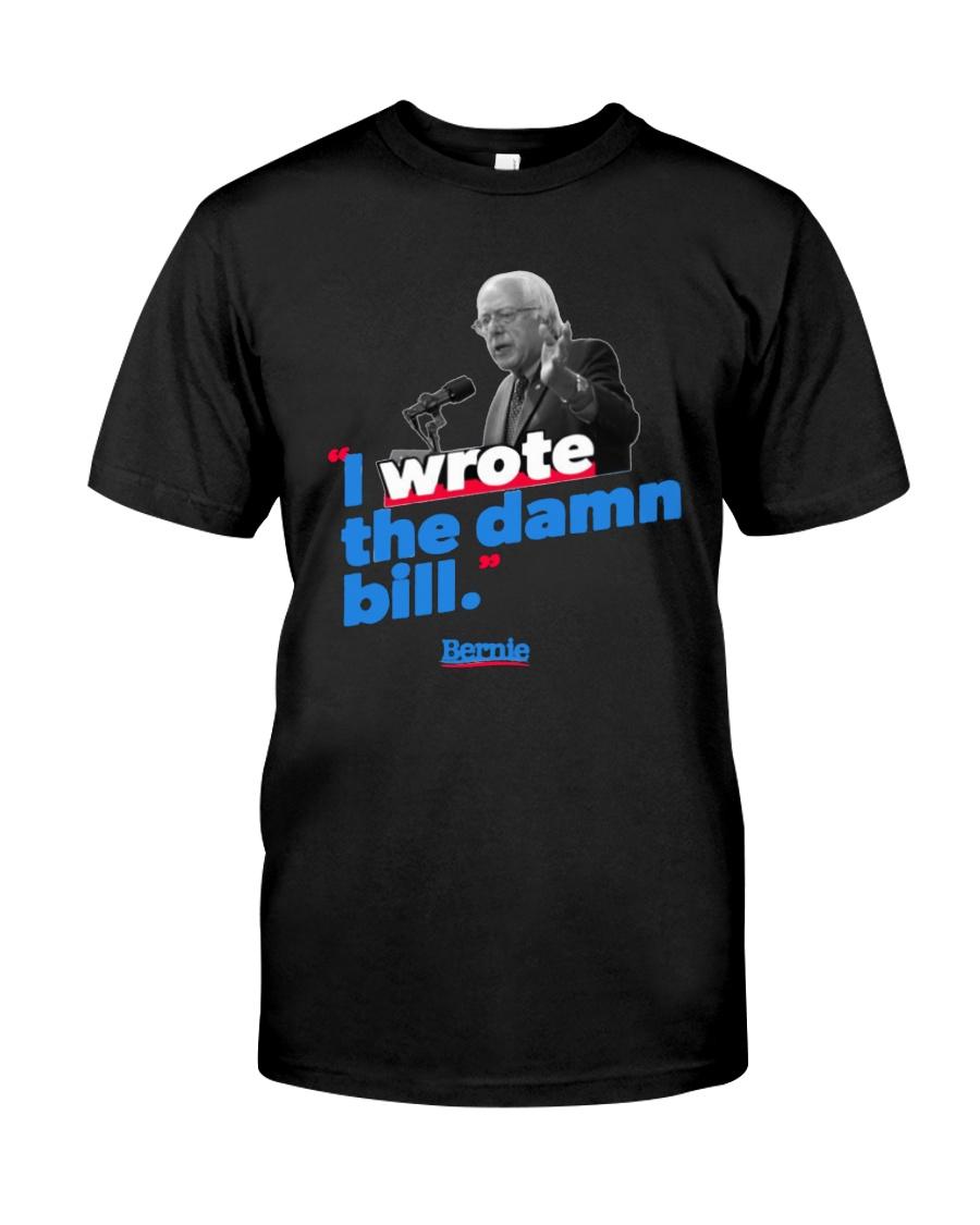 I Wrote The Damn Bill Shirt Classic T-Shirt