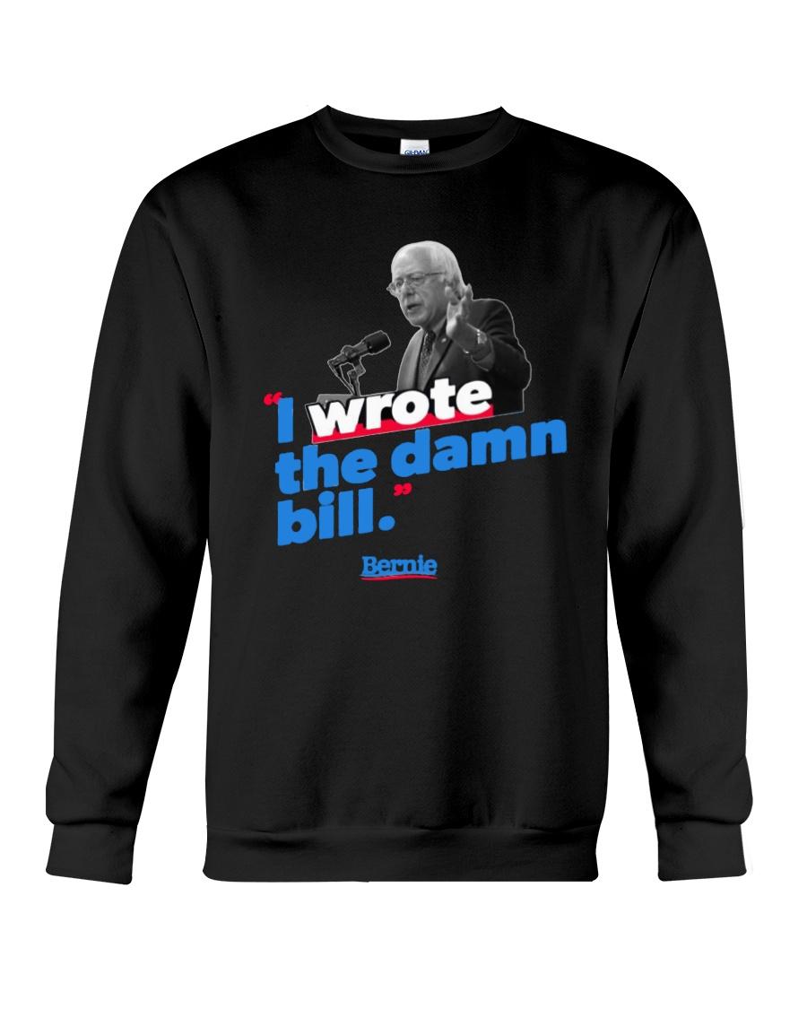 I Wrote The Damn Bill Shirt Crewneck Sweatshirt