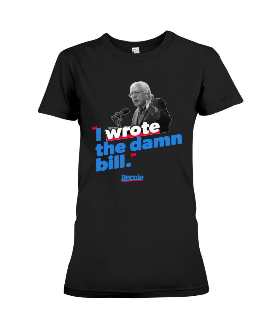 I Wrote The Damn Bill Shirt Premium Fit Ladies Tee