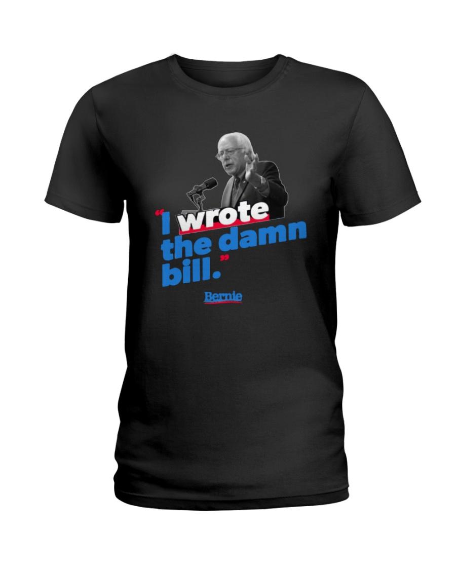 I Wrote The Damn Bill Shirt Ladies T-Shirt