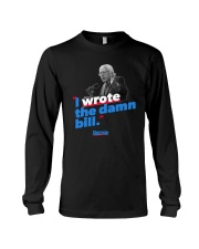 I Wrote The Damn Bill Shirt Long Sleeve Tee front