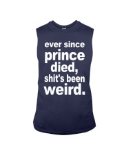Ever Since Prince Died Shit's Been Weird Shirt Sleeveless Tee thumbnail