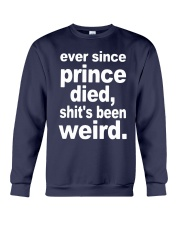 Ever Since Prince Died Shit's Been Weird Shirt Crewneck Sweatshirt thumbnail