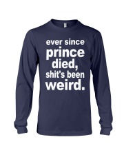 Ever Since Prince Died Shit's Been Weird Shirt Long Sleeve Tee thumbnail