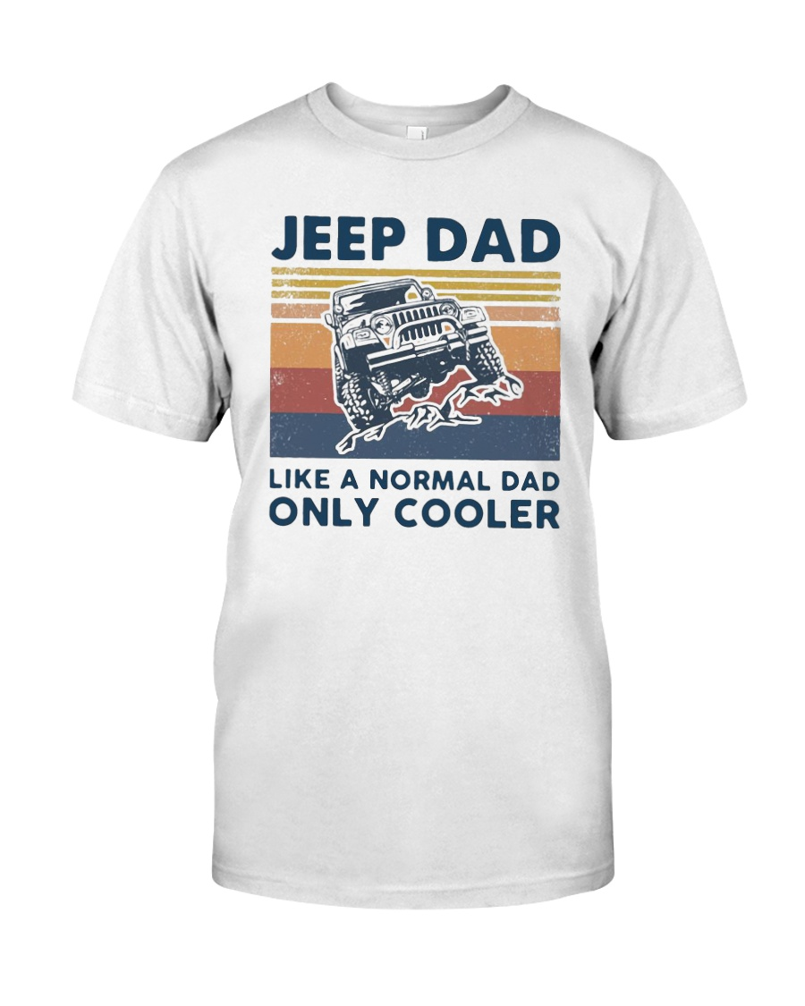 Vintage Jeep Dad Like A Normal Dad Cooler Shirt Classic T-Shirt