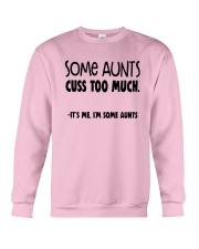 Some Aunts Cuss To Much Its Me Im Some Aunts Shirt Crewneck Sweatshirt thumbnail