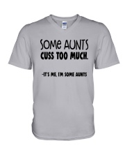 Some Aunts Cuss To Much Its Me Im Some Aunts Shirt V-Neck T-Shirt thumbnail