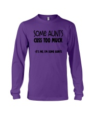 Some Aunts Cuss To Much Its Me Im Some Aunts Shirt Long Sleeve Tee thumbnail