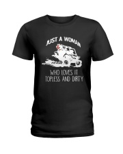 Just A Woman Who Loves It Topless And Dirty Shirt Ladies T-Shirt thumbnail