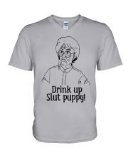 The Golden Girl Drink Up Slut Puppy Shirt V-Neck T-Shirt thumbnail