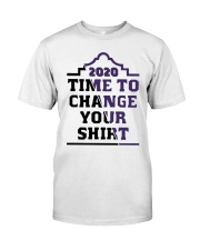 2020 Time To Change Your Shirt Classic T-Shirt front