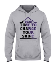2020 Time To Change Your Shirt Hooded Sweatshirt thumbnail
