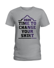 2020 Time To Change Your Shirt Ladies T-Shirt thumbnail