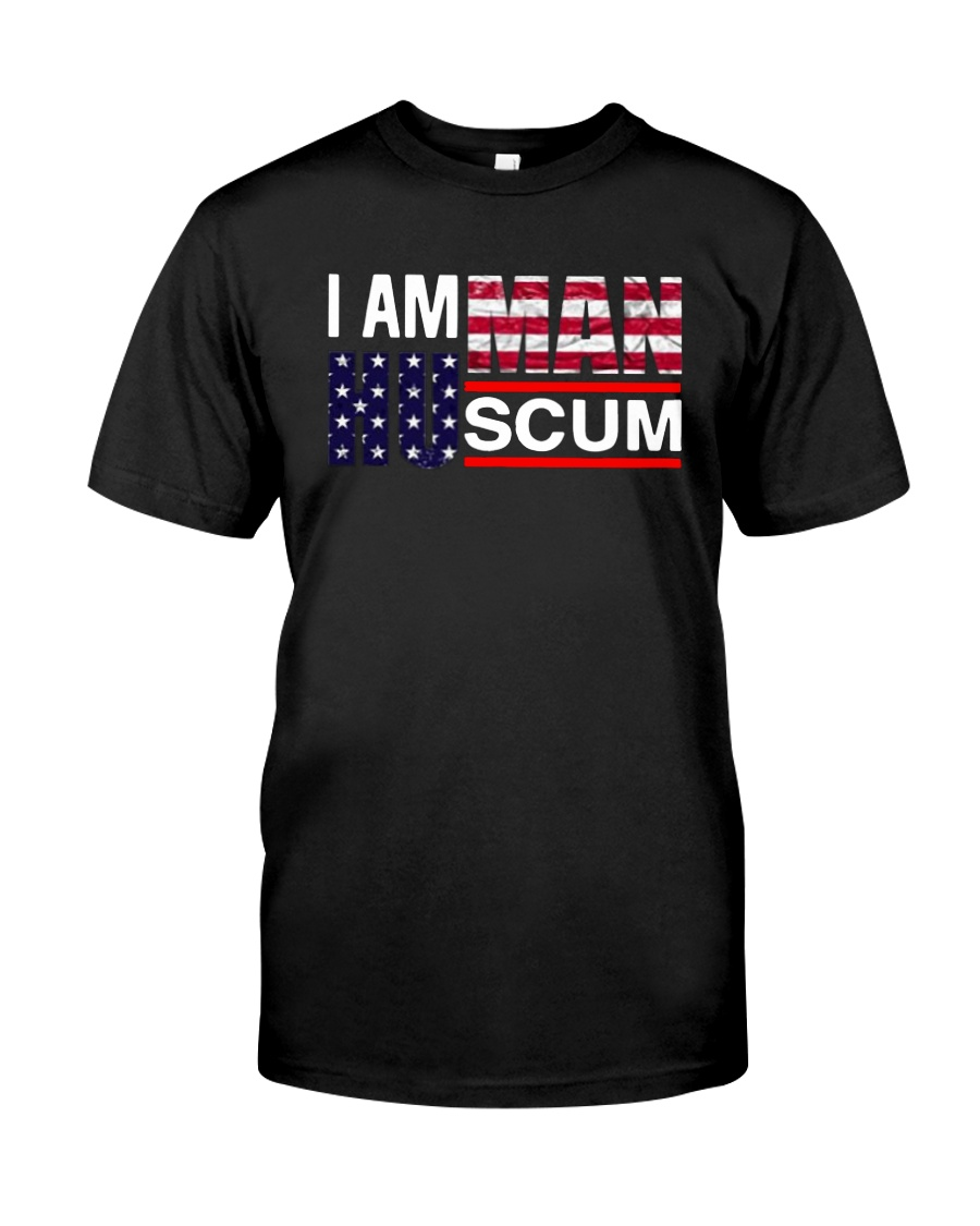 I Am Human Scum T Shirt Premium Fit Mens Tee