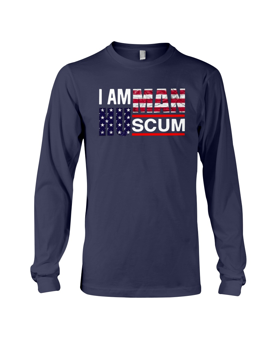 I Am Human Scum T Shirt Long Sleeve Tee
