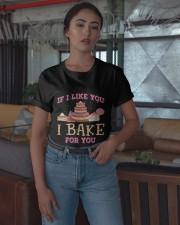 If I Like You I Bake For You Shirt Classic T-Shirt apparel-classic-tshirt-lifestyle-05