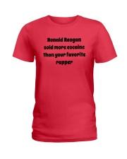 Ronald Reagan Sold Cocaine Favorite Rapper Shirt Ladies T-Shirt thumbnail