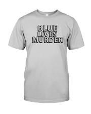 Blue Lives Murder Shirt Classic T-Shirt tile