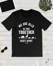 Animals We Are All In This Together 6 Feet Shirt Classic T-Shirt lifestyle-mens-crewneck-front-17