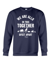 Animals We Are All In This Together 6 Feet Shirt Crewneck Sweatshirt thumbnail