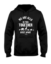 Animals We Are All In This Together 6 Feet Shirt Hooded Sweatshirt thumbnail