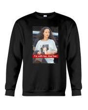 Hillary Clinton Rihanna I'm With Her And Her Shirt Crewneck Sweatshirt thumbnail