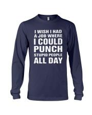I Wish I Had A Job Where I Could Punch Shirt Long Sleeve Tee thumbnail