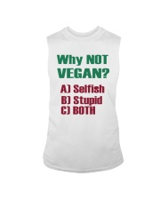Why Not Vegan Selfish Stupid Both Shirt Sleeveless Tee thumbnail