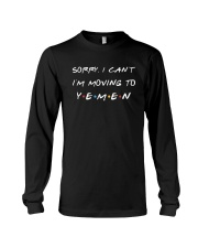 Sorry I Can't Moving To Yemen Shirt Long Sleeve Tee thumbnail