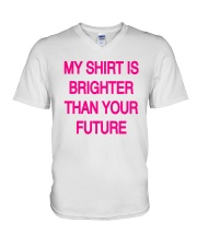 My Shirt Is Brighter Than Your Future Shirt V-Neck T-Shirt tile