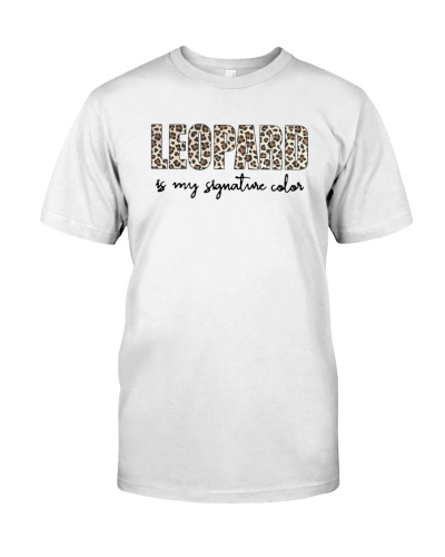 Leopard Is My Signature Color Shirt