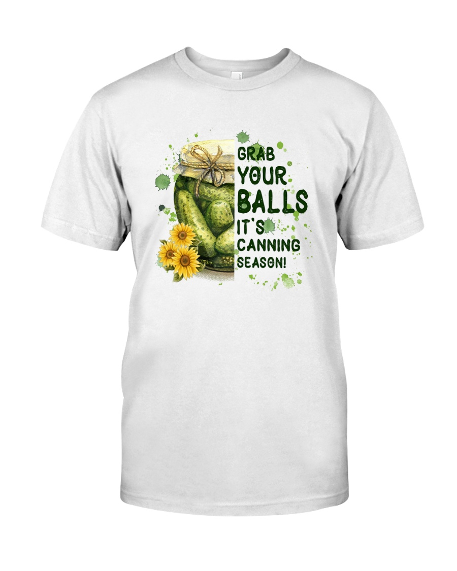 Grab Your Balls It's Canning Season Shirt Classic T-Shirt