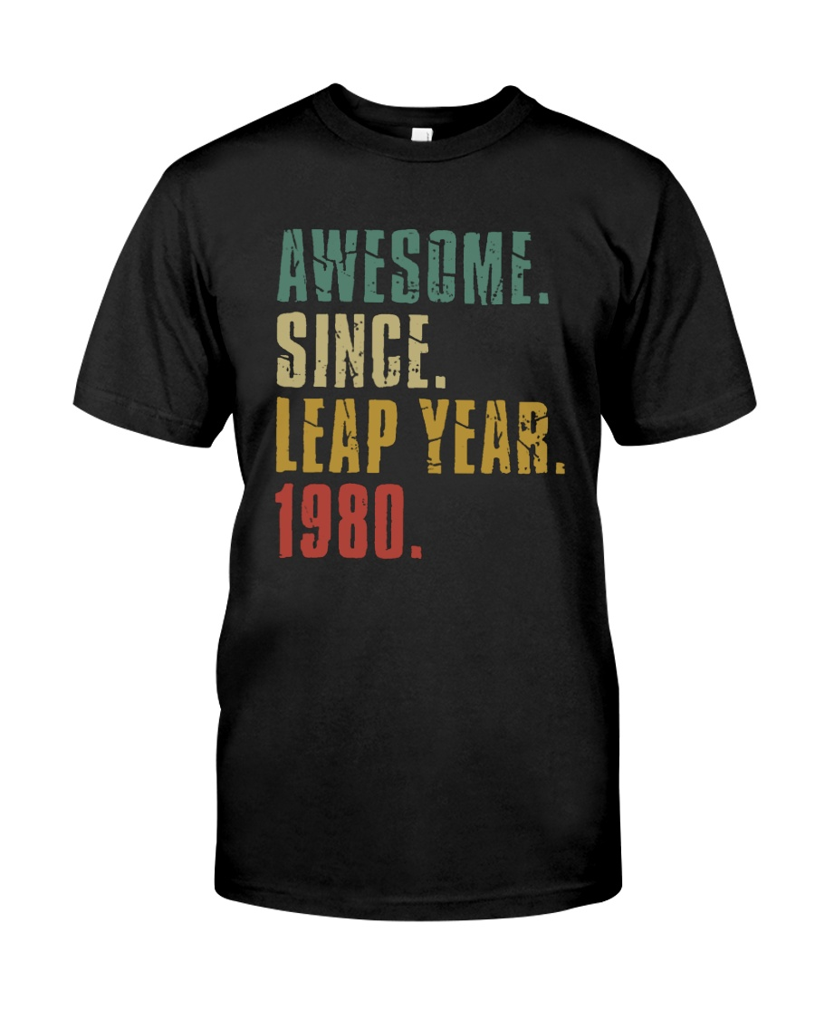 Awesome Since Leap Year 1980 Shirt Classic T-Shirt