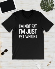 I'm Not Fat I'm Just Pet Weight Shirt Classic T-Shirt lifestyle-mens-crewneck-front-17