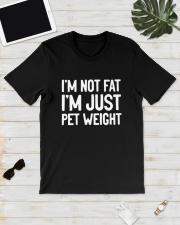 I'm Not Fat I'm Just Pet Weight Shirt Classic T-Shirt lifestyle-mens-crewneck-front-17